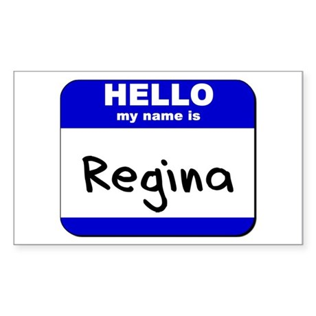 hello my name is regina Rectangle Sticker