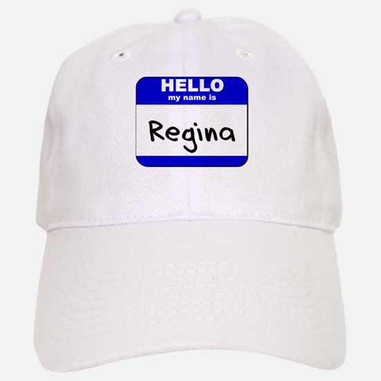 hello my name is regina Cap