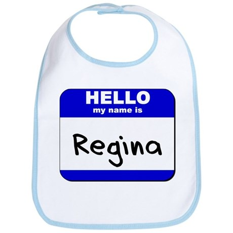 hello my name is regina Bib