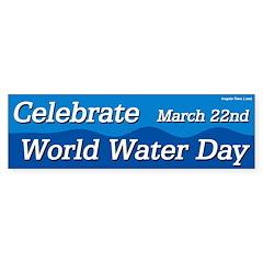 Celebrate World Water Day Bumper Sticker
