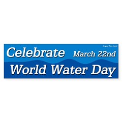 Celebrate World Water Day Bumper Sticker