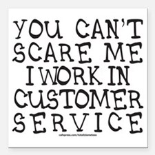 """YOU CANT SCARE ME/CUSTOM Square Car Magnet 3"""" x 3"""""""