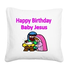 Happy Birthday Baby Jesus-pin Square Canvas Pillow