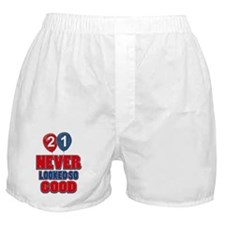 21 Never Looked so good Boxer Shorts