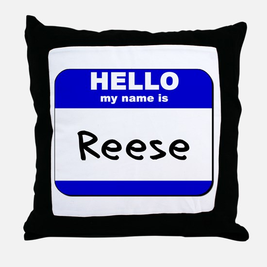 hello my name is reese  Throw Pillow