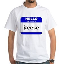 hello my name is reese Shirt