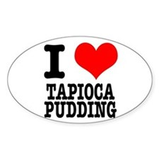 I Heart (Love) Tapioca Pudding Oval Decal