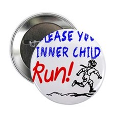 """Release your inner child...Run! 2.25"""" Button"""
