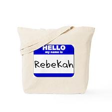 hello my name is rebekah Tote Bag