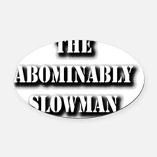 THE  ABOMINABLY SLOWMAN Oval Car Magnet