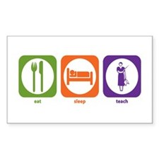 Eat Sleep Teach Rectangle Decal