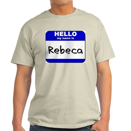 hello my name is rebeca Light T-Shirt