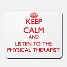Keep Calm and Listen to the Physical Therapist Mou