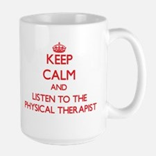 Keep Calm and Listen to the Physical Therapist Mug