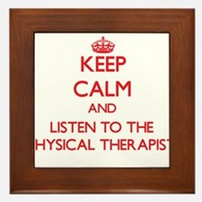Keep Calm and Listen to the Physical Therapist Fra