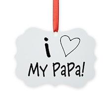 I Love My PaPa2 Ornament