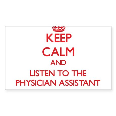 Keep Calm and Listen to the Physician Assistant St