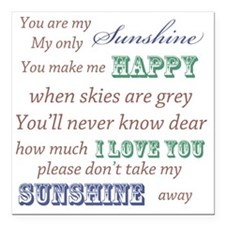"""You are my Sunshine Square Car Magnet 3"""" x 3"""""""