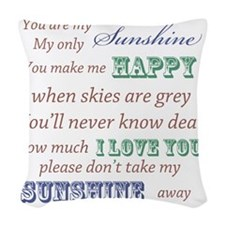 You are my Sunshine Woven Throw Pillow