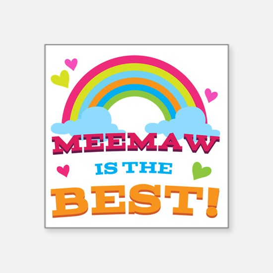 "MeeMaw is the Best Square Sticker 3"" x 3"""