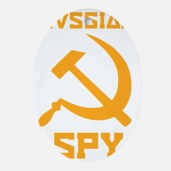 I am a Russian spy Oval Ornament