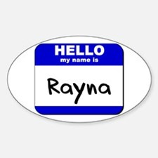 hello my name is rayna Oval Decal