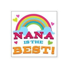 "Nana Is The Best Square Sticker 3"" x 3"""