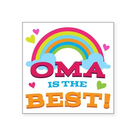 "Oma Is The Best Square Sticker 3"" x 3"""