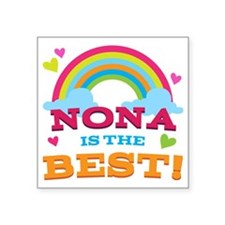 "Nona Is The Best Square Sticker 3"" x 3"""