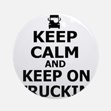 Keep Calm and Keep on Truckin Round Ornament