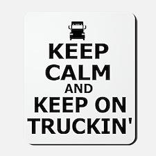Keep Calm and Keep on Truckin Mousepad