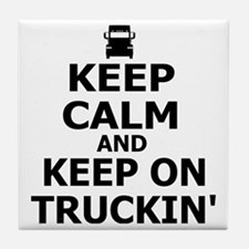 Keep Calm and Keep on Truckin Tile Coaster