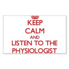 Keep Calm and Listen to the Physiologist Decal