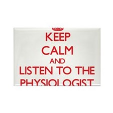 Keep Calm and Listen to the Physiologist Magnets