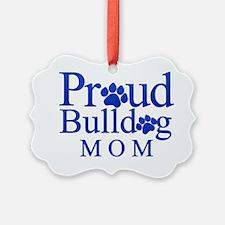 Proud Bulldog Mom Ornament