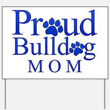 Proud Bulldog Mom Yard Sign