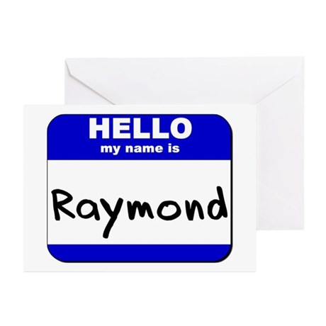 hello my name is raymond Greeting Cards (Package
