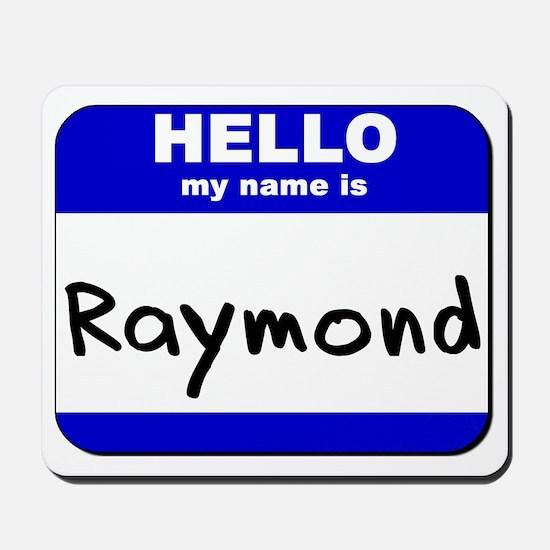 hello my name is raymond  Mousepad