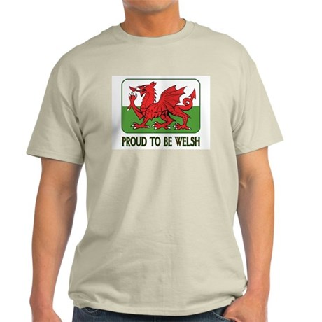 ...Proud To Be Welsh... Light T-Shirt
