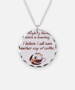 Believe in Coffee Necklace