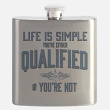 Life is Simple: Youre Either Qualified or Yo Flask