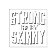"""Strong is the New Skinny Square Sticker 3"""" x 3"""""""