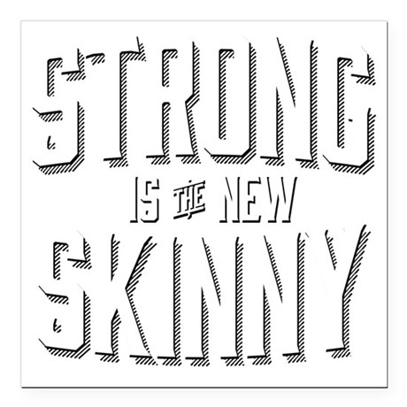 """Strong is the New Skinny Square Car Magnet 3"""" x 3"""""""