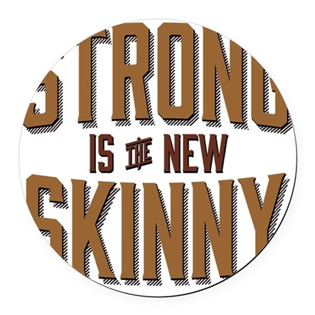 Strong is the New Skinny Round Car Magnet