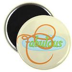 "Fabulous 2.25"" Magnet (100 pack)"