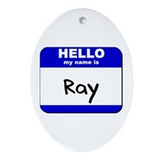 hello my name is ray  Oval Ornament