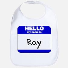 hello my name is ray  Bib