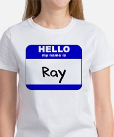hello my name is ray Women's T-Shirt