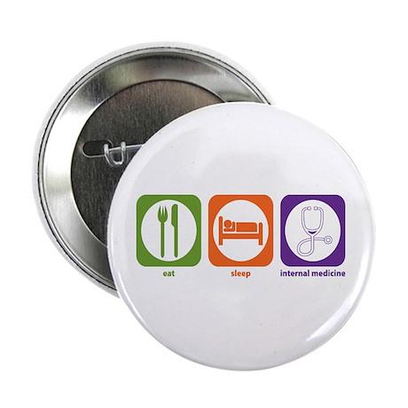"""Eat Sleep Internal Medicine 2.25"""" Button (100"""