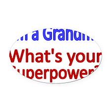 Im a Grandma  Whats your super pow Oval Car Magnet